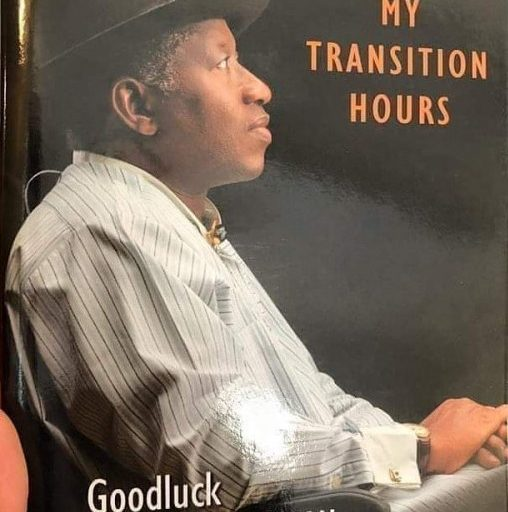 The Disappointing Hours:A Review of Goodluck Ebele Jonathan's My Transition Hours