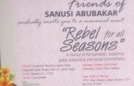 Activists Set Wednesday Aside for Dr Sanusi Abubakar: The 'Rebel for All Seasons'