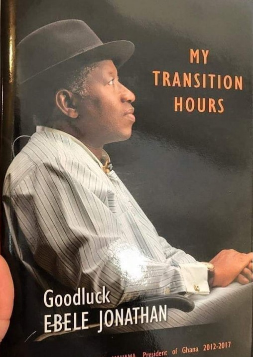 The Disappointing Hours: A Review of Goodluck Ebele Jonathan's My Transition Hours