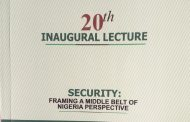 Framing a Middle Belt Perspective of Security @ Nasarawa State University's 20th Inaugural Lecture