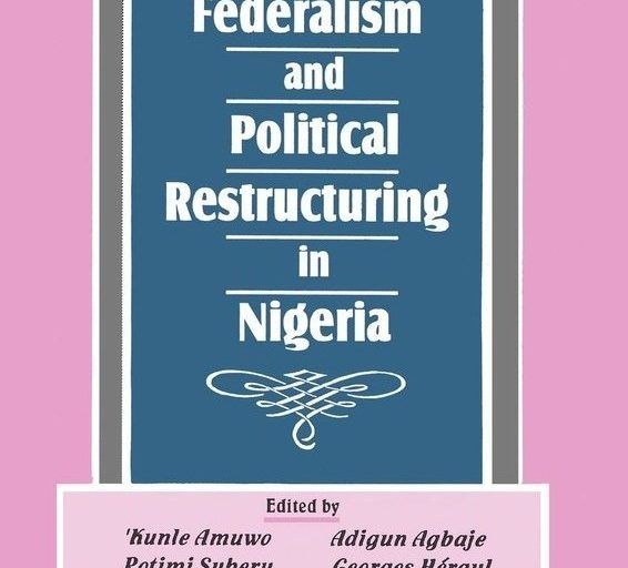 Federalism and Restructuring: The Choice for Nigerians (1)